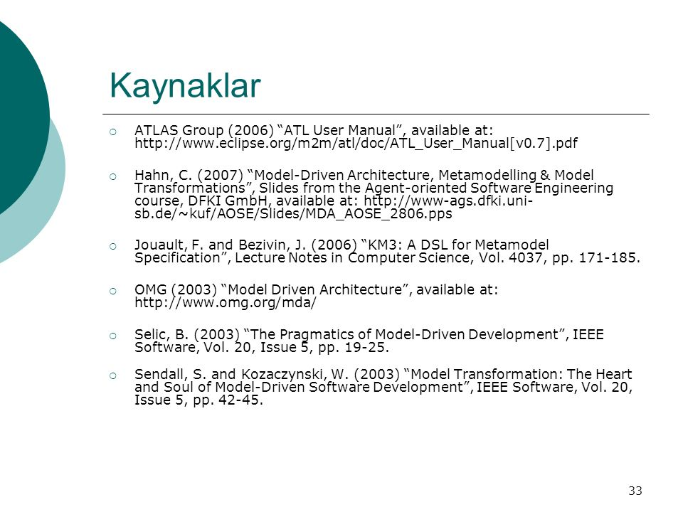 Kaynaklar ATLAS Group (2006) ATL User Manual , available at: http://www.eclipse.org/m2m/atl/doc/ATL_User_Manual[v0.7].pdf.